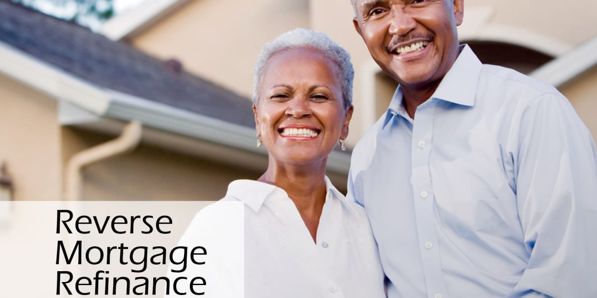 8.Reverse Mortgage Refinance or Purchase